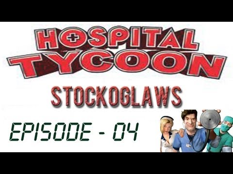 Lets Play Hospital Tycoon - Ep 04
